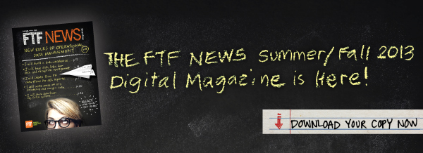 FTF News Summer/Fall 2013 Digital Issue